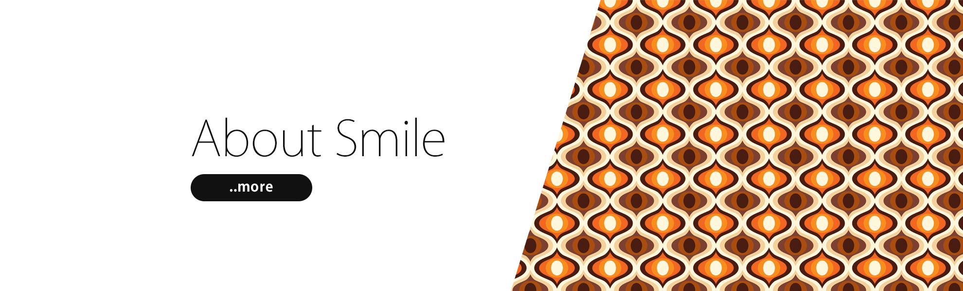 About Smile